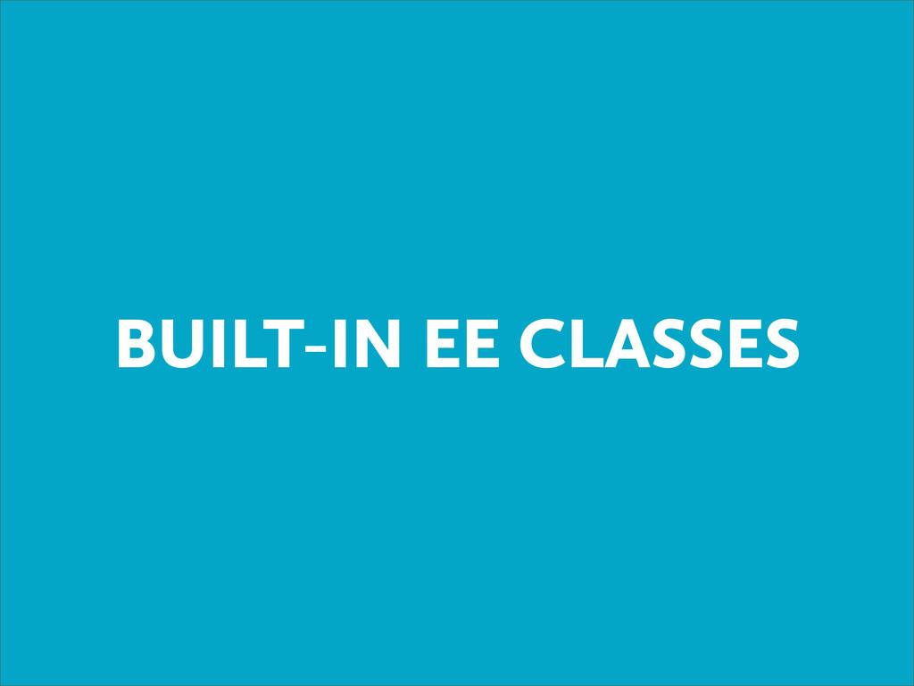 BUILT-IN EE CLASSES