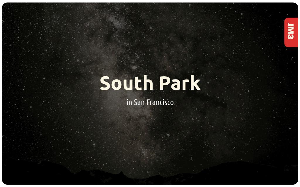 JM3 South Park in San Francisco