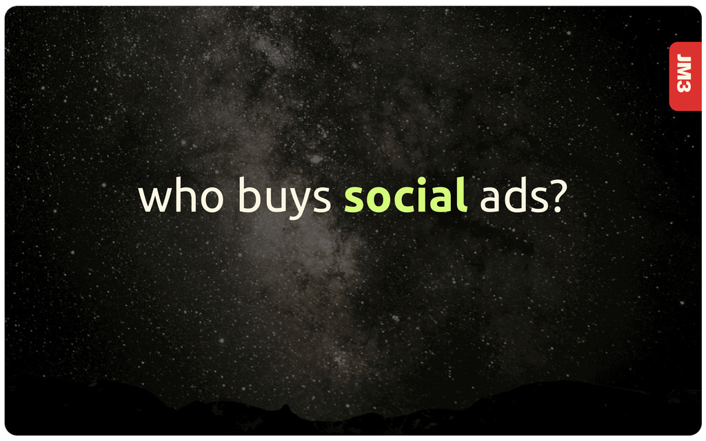 JM3 who buys social ads?