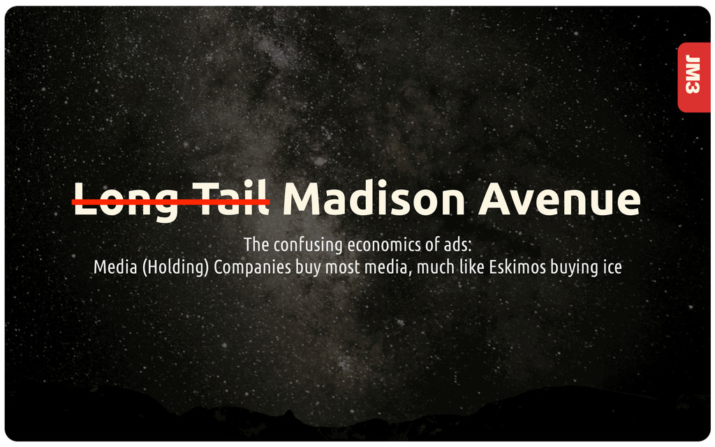 JM3 Long Tail Madison Avenue The confusing econ...