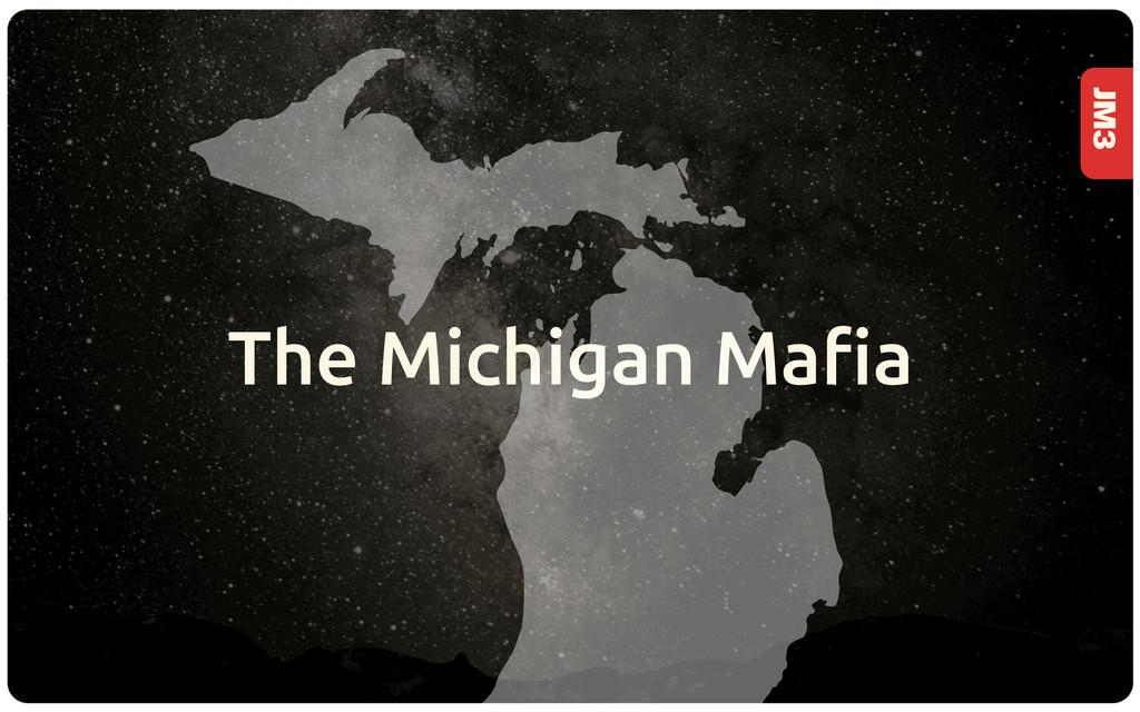 JM3 The Michigan Ma!a