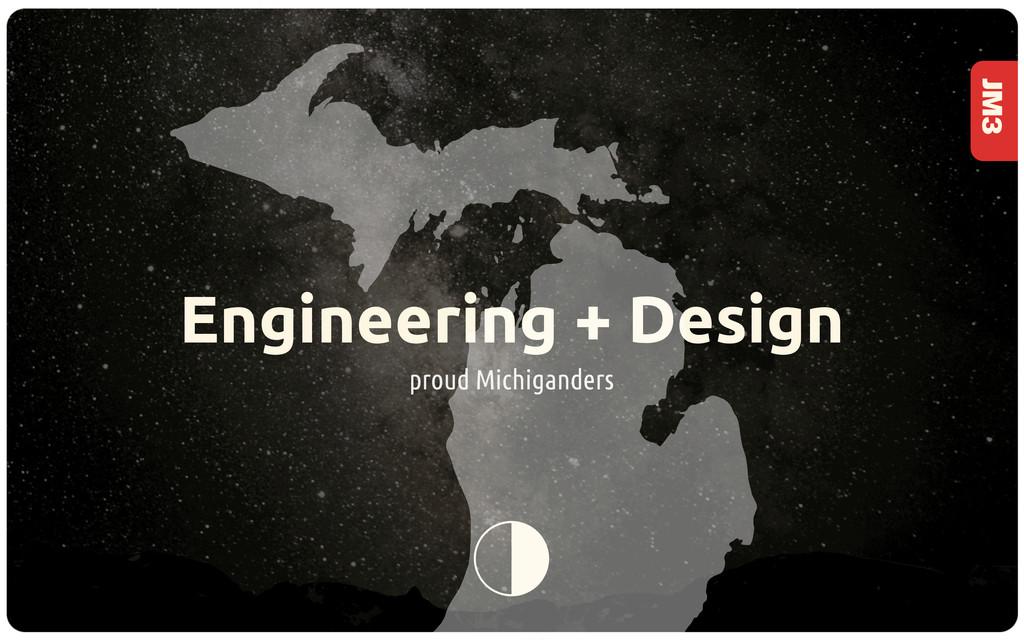 JM3 Engineering + Design proud Michiganders 2