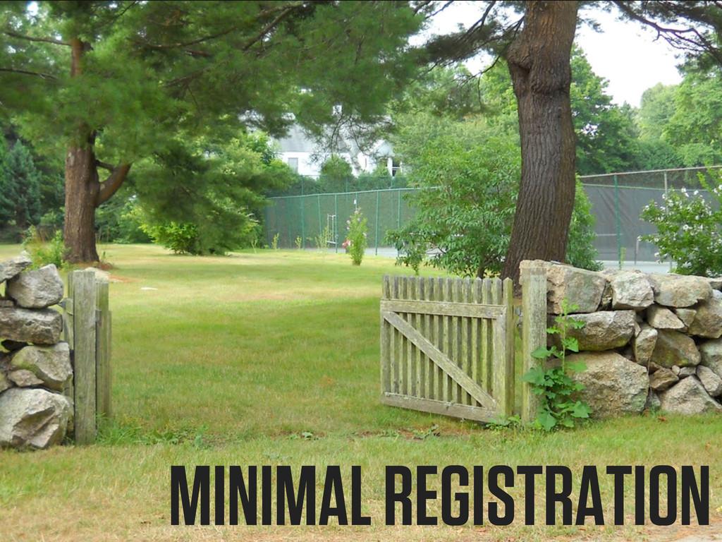MINIMAL REGISTRATION