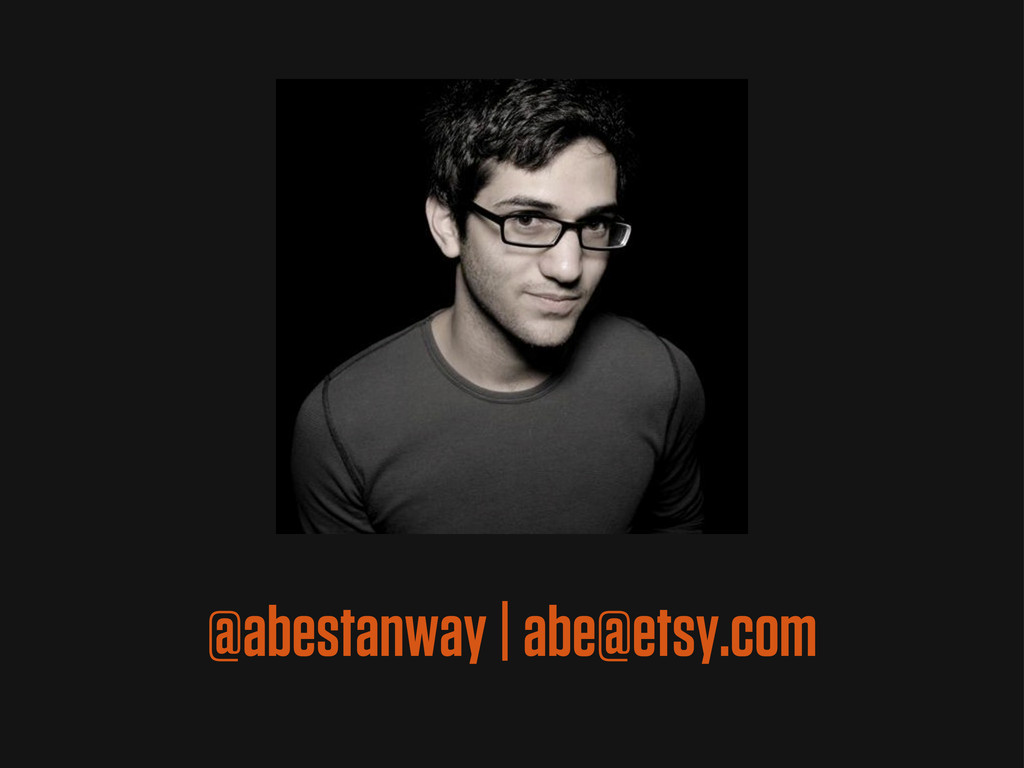 @abestanway | abe@etsy.com