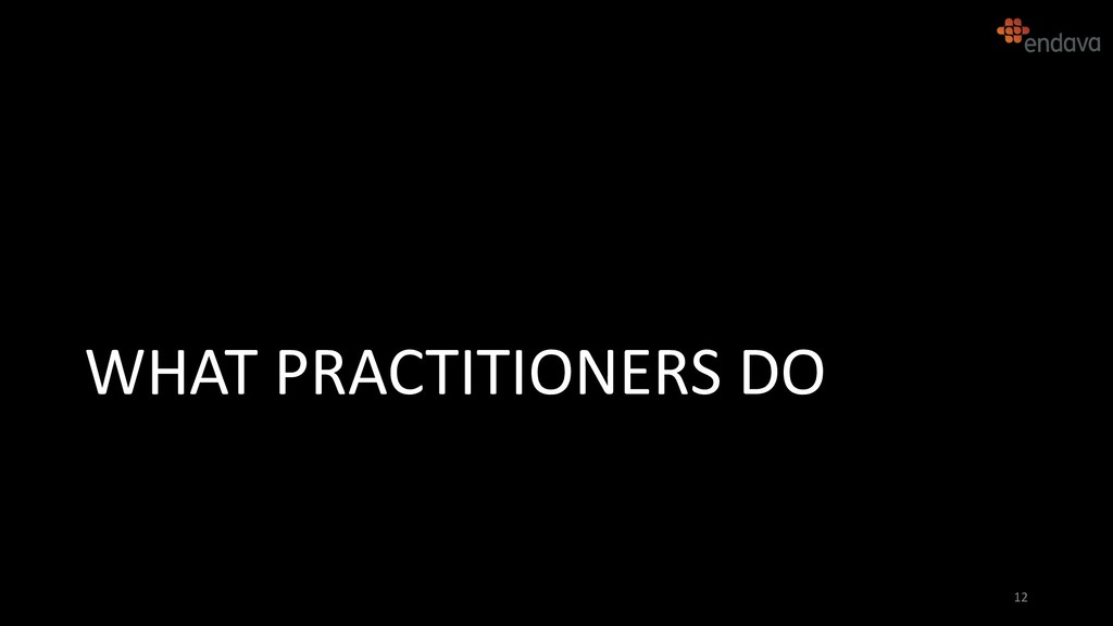WHAT PRACTITIONERS DO 12