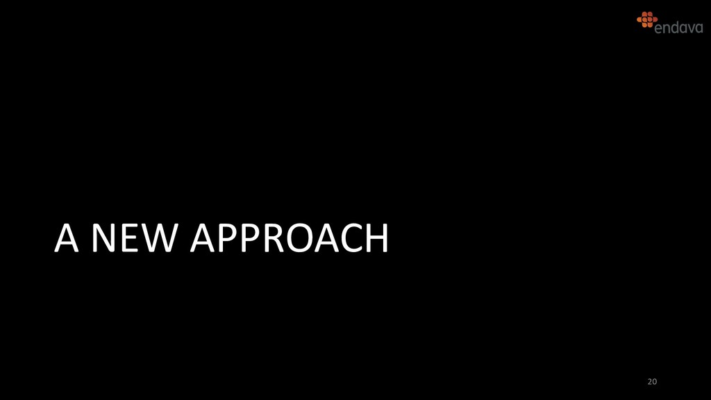 A NEW APPROACH 20