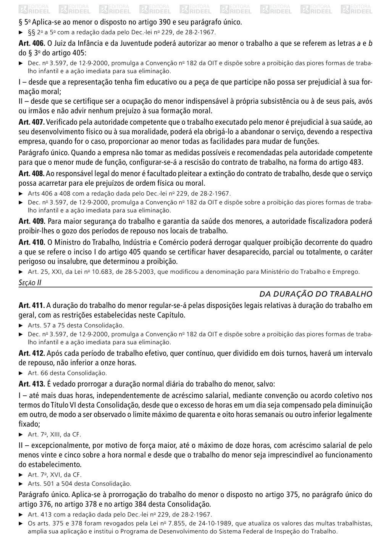 § 5o Aplica‑se ao menor o disposto no artigo 39...