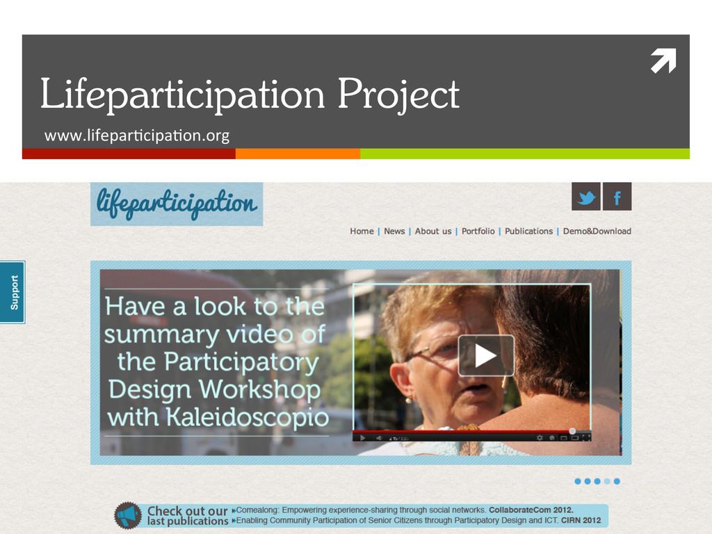 ì  Lifeparticipation Project www.lifepar+ci...