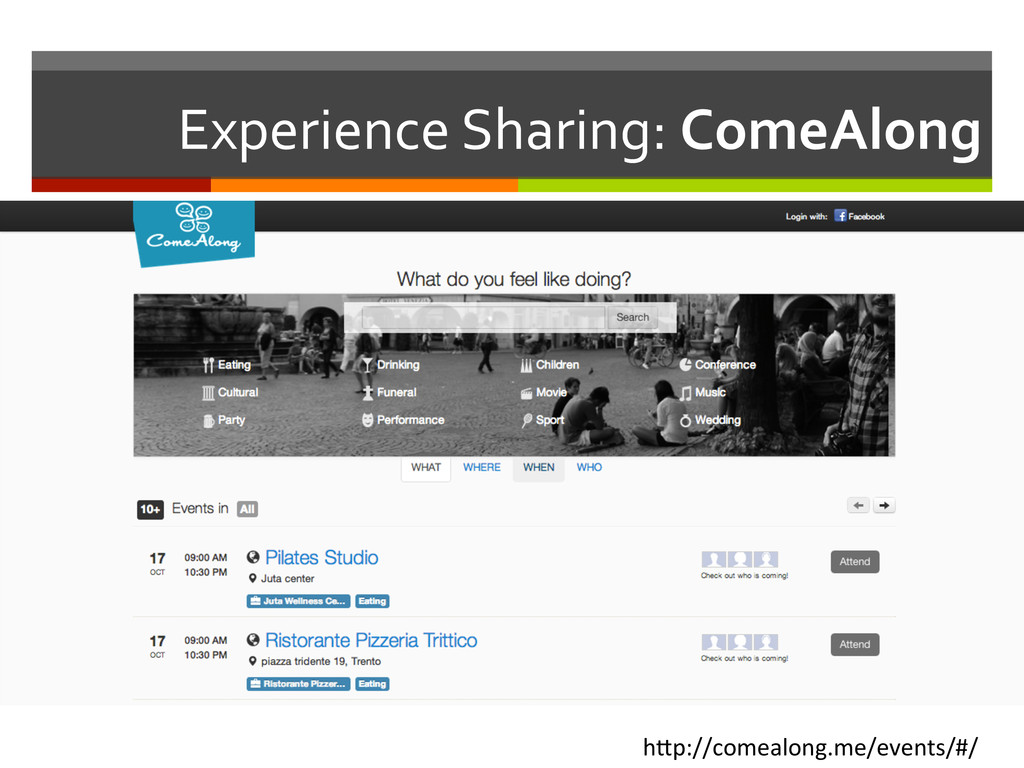 Experience Sharing: ComeAlong  h1p://c...
