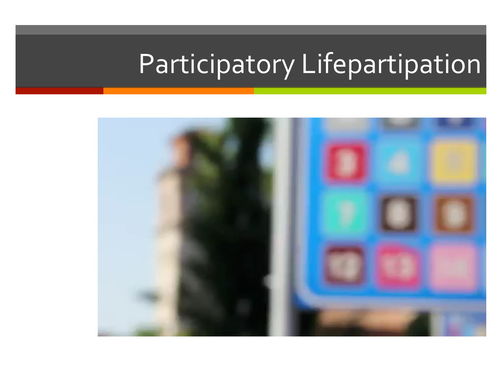 Participatory Lifepartipation