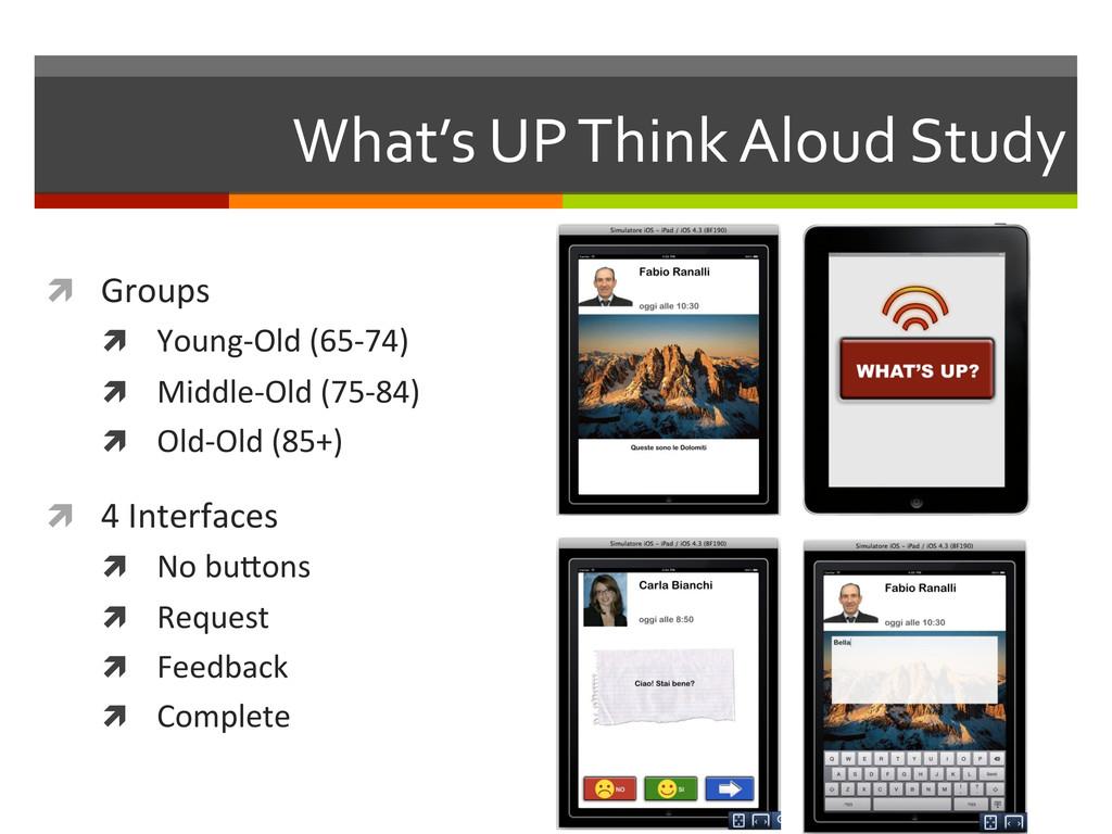 What's UP Think Aloud Study  ì...