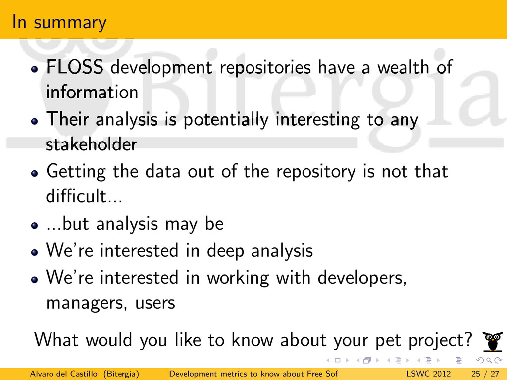 In summary FLOSS development repositories have ...