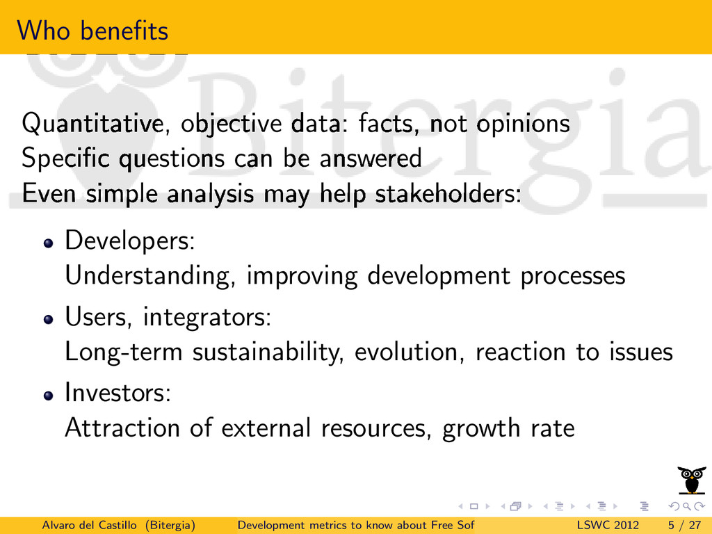 Who benefits Quantitative, objective data: facts...