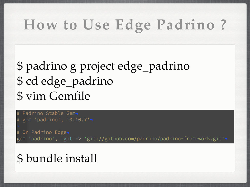 How to Use Edge Padrino ? $ padrino g project e...