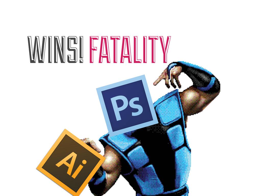 WINS! FATALITY