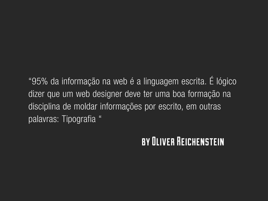 """""""95% da informação na web é a linguagem escrita..."""