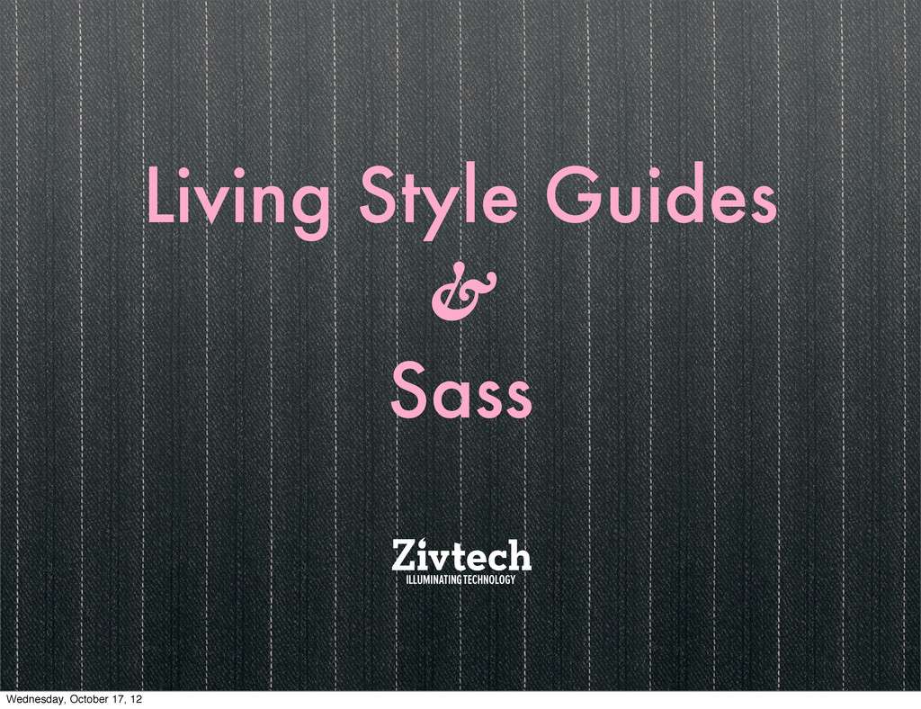Living Style Guides & Sass Wednesday, October 1...