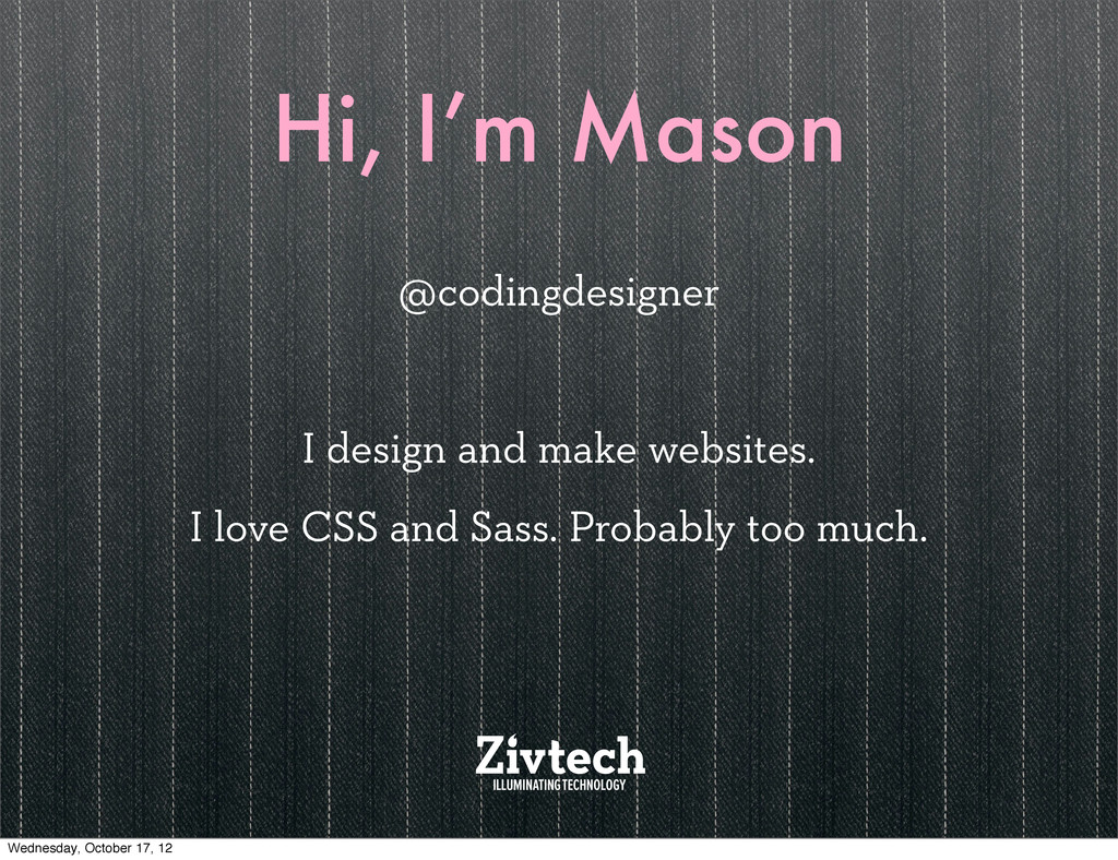 Hi, I'm Mason @codingdesigner I design and make...