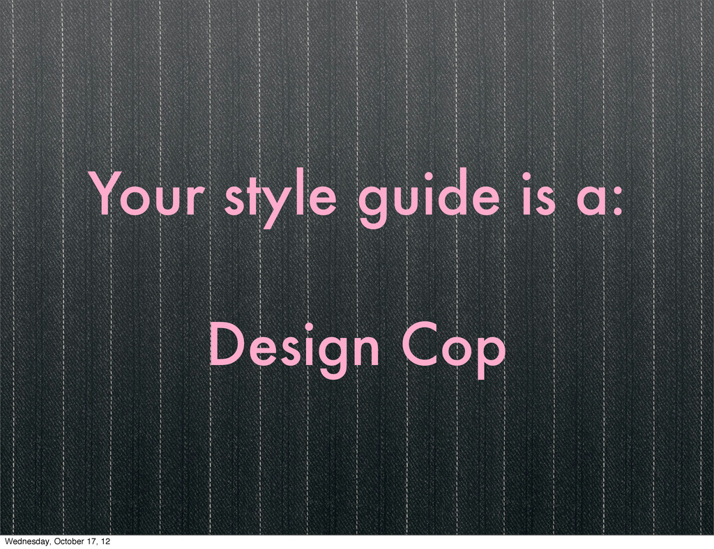 Your style guide is a: Design Cop Wednesday, Oc...