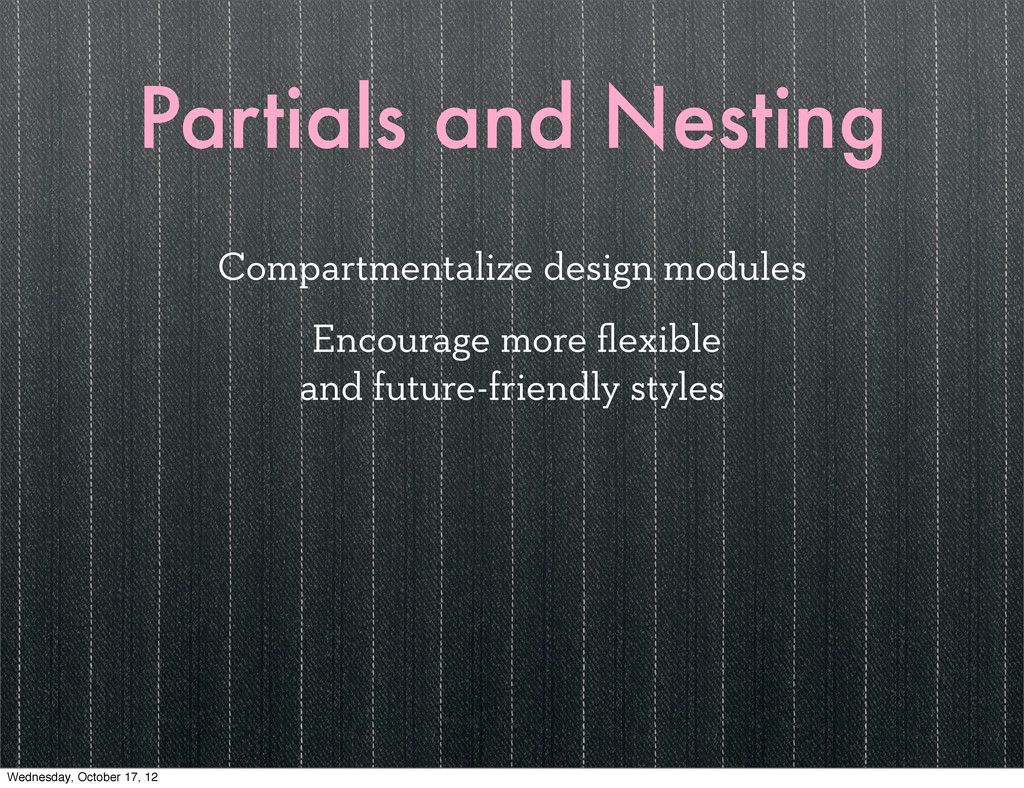 Partials and Nesting Compartmentalize design mo...
