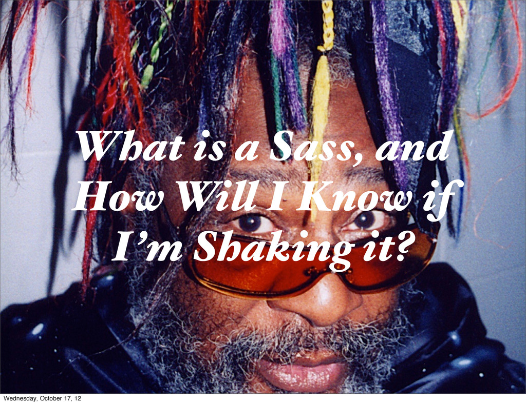 What is a Sass, and How Will I Know if I'm Shak...