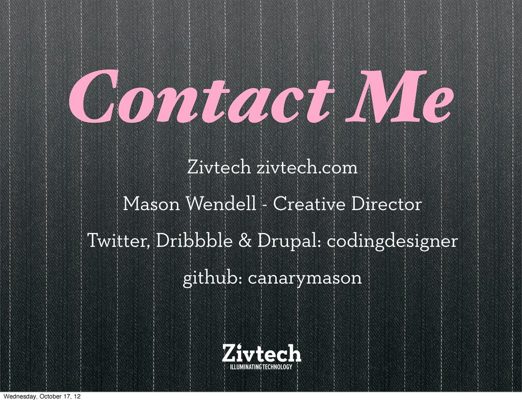 Contact Me Zivtech zivtech.com Mason Wendell - ...