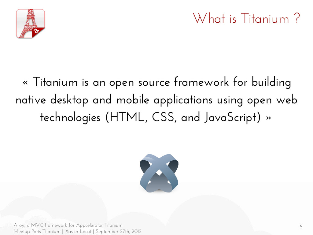 5 Alloy, a MVC framework for Appcelerator Titan...