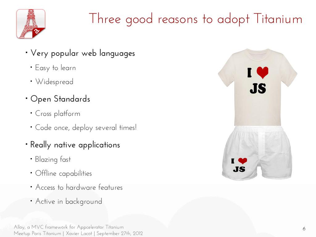 6 Alloy, a MVC framework for Appcelerator Titan...