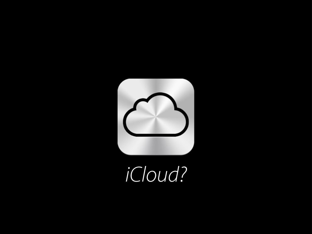 iCloud?