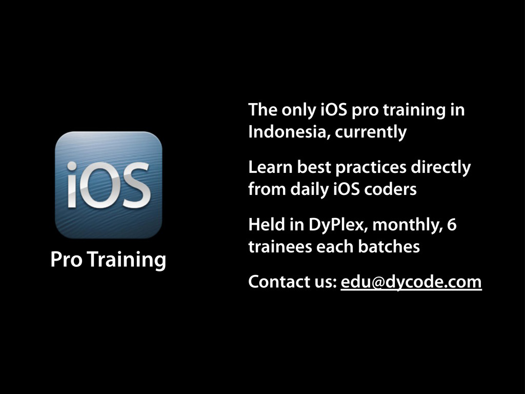 Pro Training The only iOS pro training in Indon...