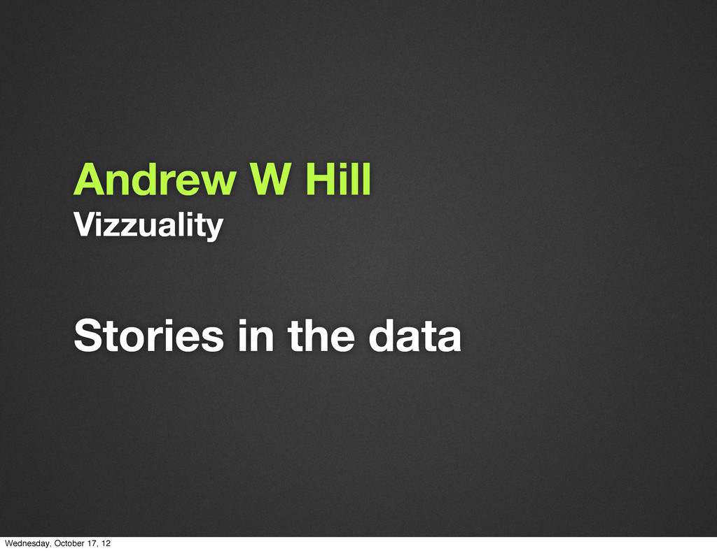 Vizzuality Andrew W Hill Stories in the data We...