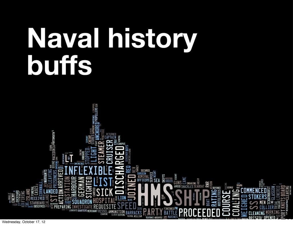 Naval history buffs Wednesday, October 17, 12