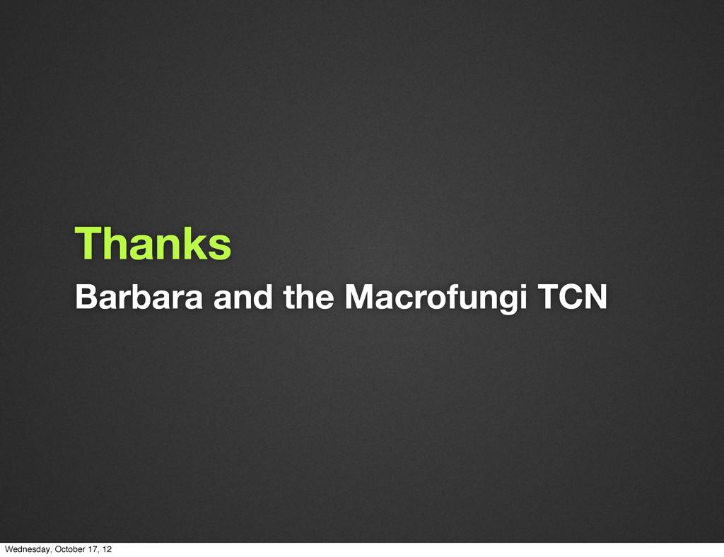 Barbara and the Macrofungi TCN Thanks Wednesday...