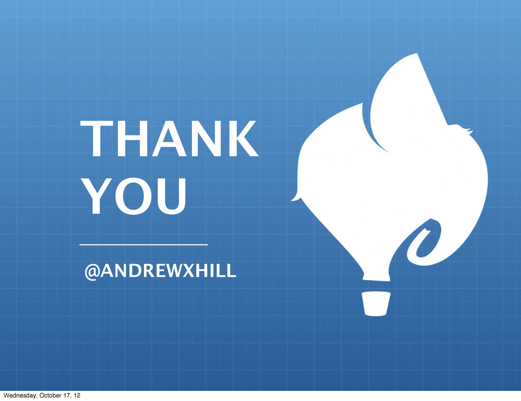 THANK YOU @ANDREWXHILL Wednesday, October 17, 12
