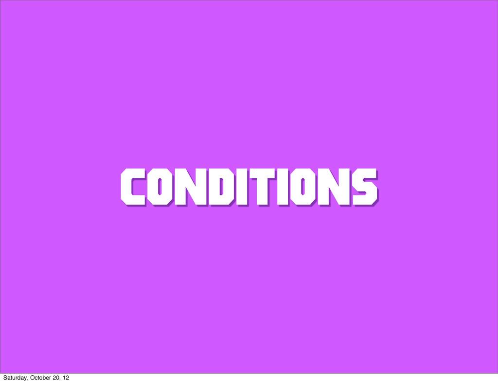 CONDITIONS Saturday, October 20, 12