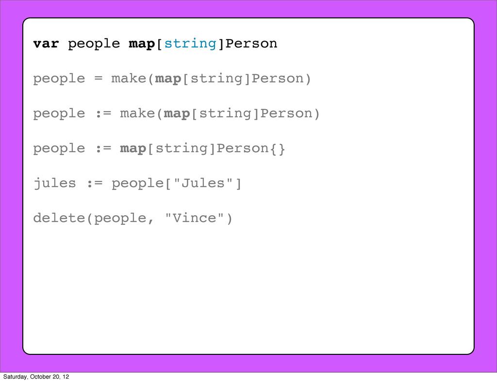 var people map[string]Person people = make(map[...