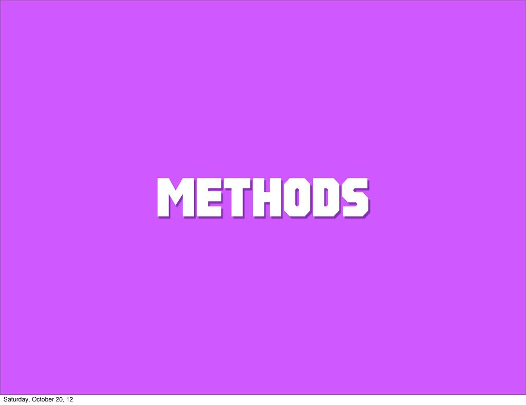 METHODS Saturday, October 20, 12