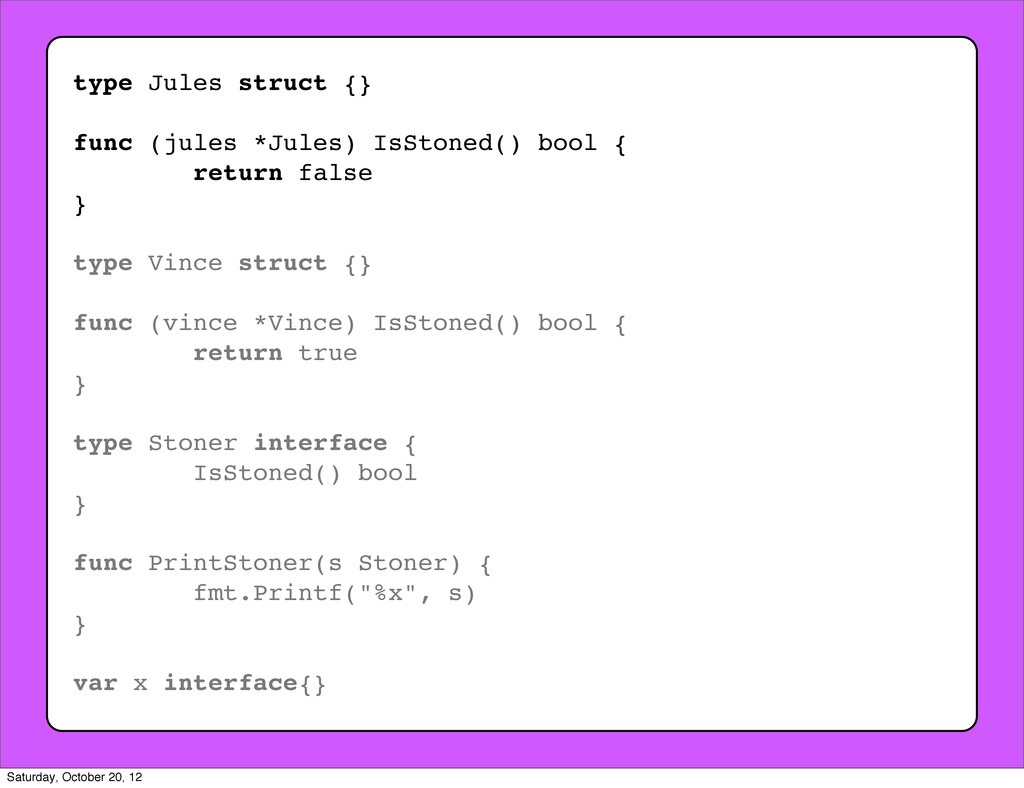 type Jules struct {} func (jules *Jules) IsSton...