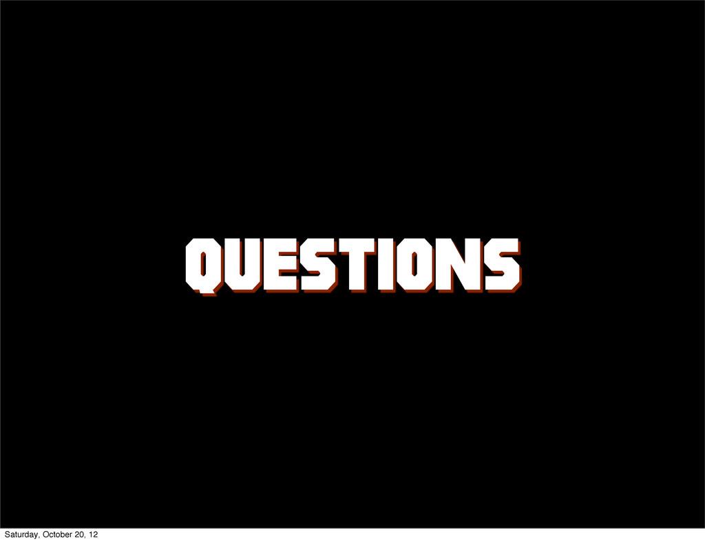 Questions Saturday, October 20, 12
