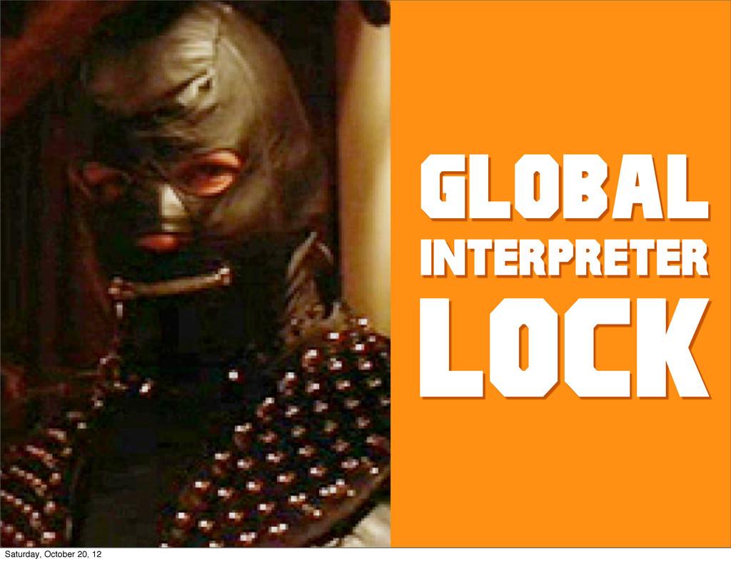 global Lock interpreter Saturday, October 20, 12