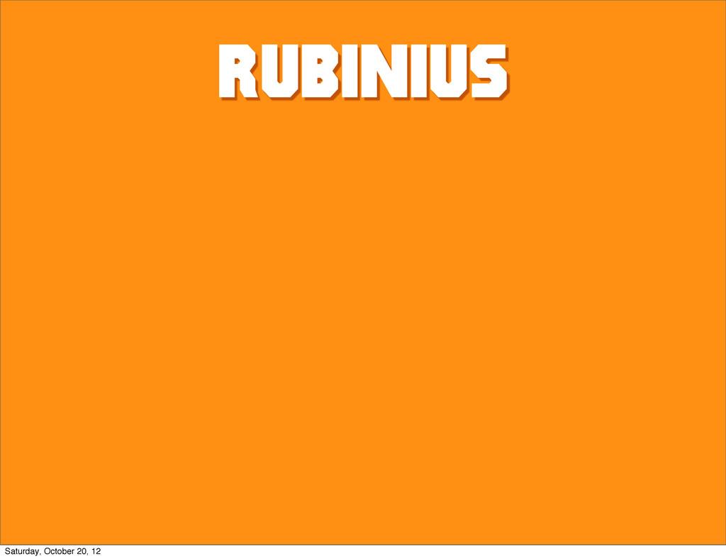 rubinius Saturday, October 20, 12