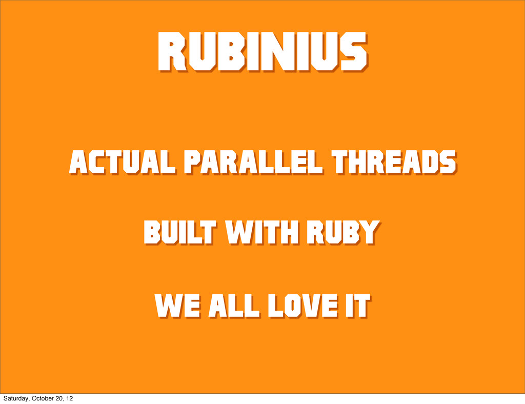 rubinius Actual parallel threads built with rub...