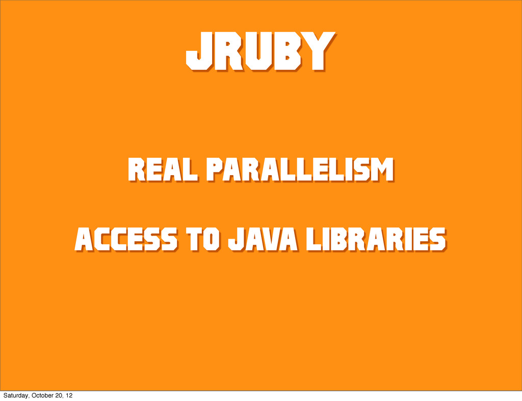 JRUBY REAL PARALLELISM access to java libraries...