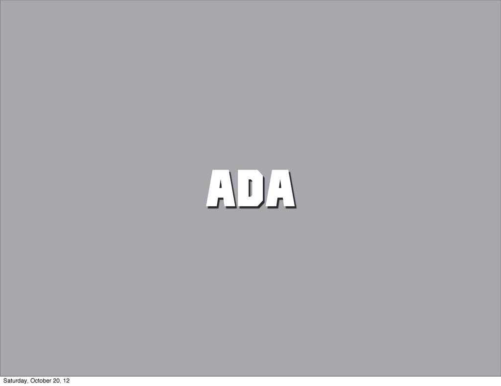 ADA Saturday, October 20, 12