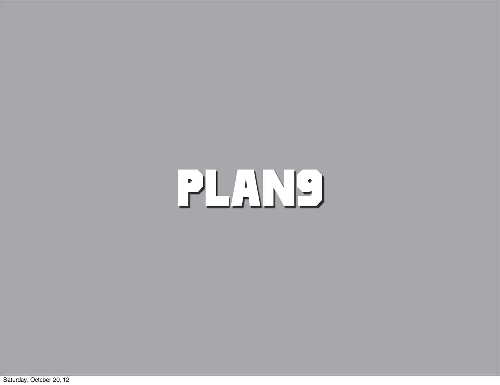 PLAN9 Saturday, October 20, 12