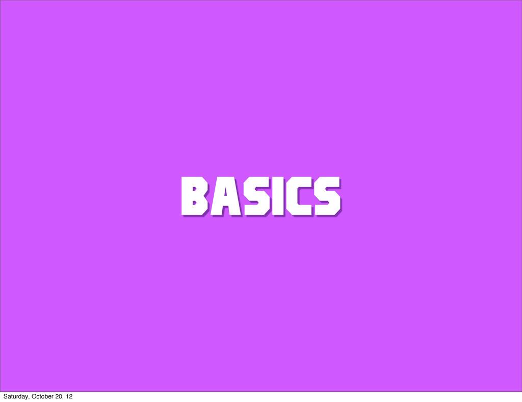 BASICS Saturday, October 20, 12