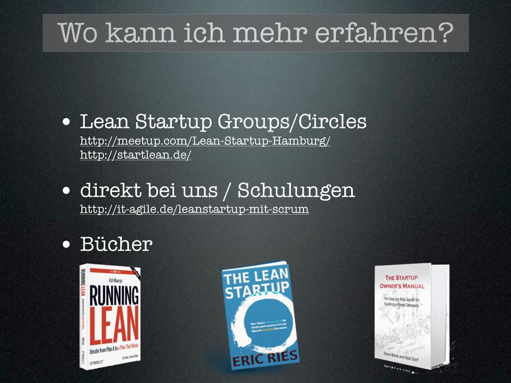 • Lean Startup Groups/Circles http://meetup.com...