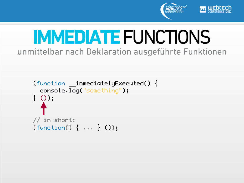 IMMEDIATE FUNCTIONS (function __immediatelyExec...