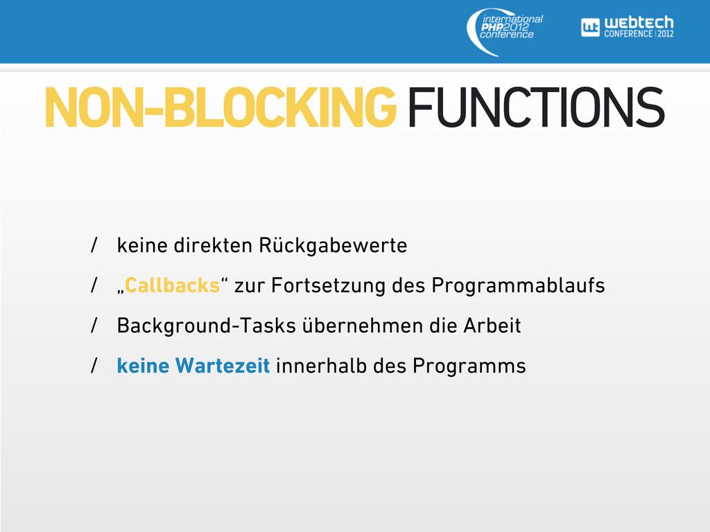 NON-BLOCKING FUNCTIONS / keine direkten Rückgab...