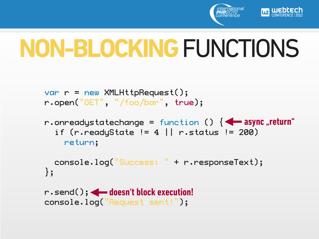 NON-BLOCKING FUNCTIONS var r = new XMLHttpReque...